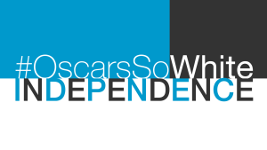 #OSCARSSOWHITE + The Independent Filmmaker